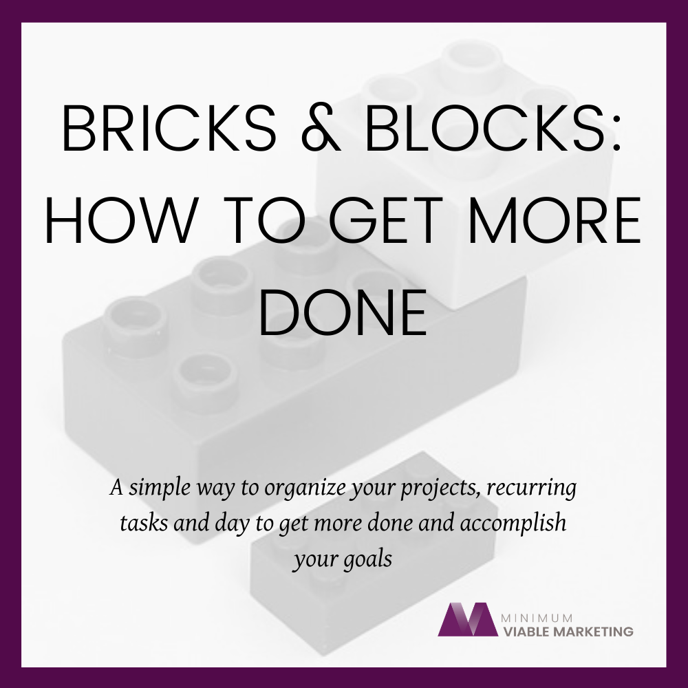 Bricks and Blocks - How to Get More Done