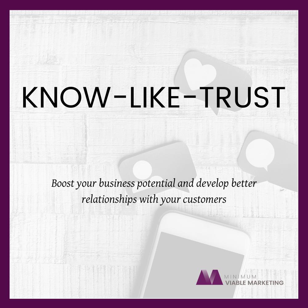 Know - Like - Trust